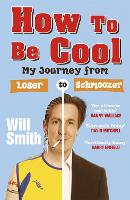 How To Be Cool: My Journey from Loser to Schmoozer (Paperback)