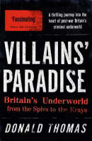 Villains' Paradise: Britain's Underworld from the Spivs to the Krays (Paperback)
