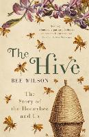 The Hive: The Story of the Honeybee and Us (Paperback)