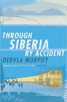 Through Siberia by Accident (Paperback)