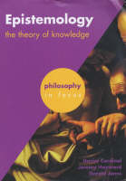 Epistemology: The Theory of Knowledge - Philosophy in Focus (Paperback)