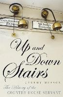 Up and Down Stairs: The History of the Country House Servant (Paperback)
