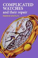 Complicated Watches and Their Repair (Hardback)