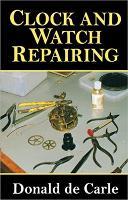 Clock and Watch Repairing (Paperback)