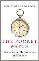The Pocket Watch: Restoration, Maintenance and Repair