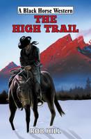 The High Trail - Black Horse Western (Hardback)