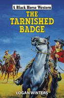 The Tarnished Badge - Black Horse Western (Hardback)