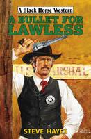 A Bullet for Lawless (Hardback)