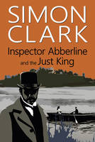 Inspector Abberline and the Just King (Hardback)