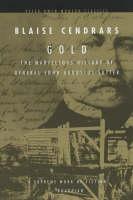 Gold: The Marvellous History of General John Augustus Sutter - Peter Owen Modern Classic (Paperback)