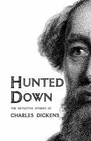 Hunted Down: The Detective Stories of Charles Dickens (Paperback)