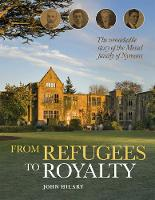 From Refugees to Royalty: The remarkable story of the Messel family of Nymans (Hardback)