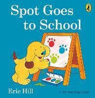 Spot Goes to School - Spot (Board book)