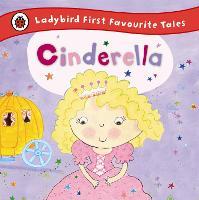 Cinderella: Ladybird First Favourite Tales - Ladybird First Favourite Tales (Hardback)