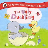 The Ugly Duckling: Ladybird First Favourite Tales (Hardback)