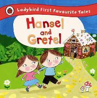 Hansel and Gretel: Ladybird First Favourite Tales (Hardback)