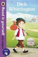 Dick Whittington - Read it yourself with Ladybird: Level 4 - Read It Yourself (Paperback)