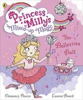 Princess Milly and the Ballerina Ball: Book 3 (Paperback)