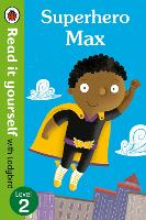 Superhero Max- Read it yourself with Ladybird: Level 2 - Read It Yourself (Paperback)