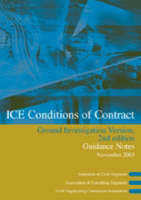 ICE Conditions of Contract Ground Investigation Version: Guidance Notes: Guidance Notes (Paperback)