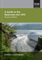 A Guide to the Reservoirs Act 1975 Second edition (Paperback)