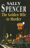 The Golden Mile to Murder - A Chief Inspector Woodend Mystery (Hardback)
