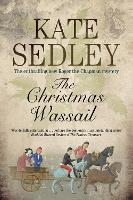 The Christmas Wassail - A Roger the Chapman Mystery (Hardback)