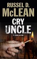Cry Uncle: A J. McNee private investigator mystery set in Scotland - A J. McNee Mystery 5 (Hardback)