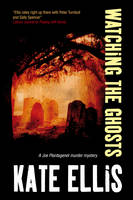 Watching the Ghosts - A Joe Plantagenet Mystery 4 (Hardback)