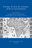 L'Afrique du siecle des Lumieres: savoirs et representations - Oxford University Studies in the Enlightenment 2009:05 (Paperback)