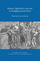 Rumor, Diplomacy and War in Enlightenment Paris - Oxford University Studies in the Enlightenment 2014:07 (Paperback)