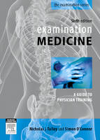 Examination Medicine: A Guide to Physician Training (Paperback)
