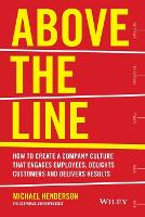 Above the Line: How to Create a Company Culture that Engages Employees, Delights Customers and Delivers Results (Paperback)