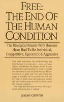 Free: the End of the Human Condition (Paperback)