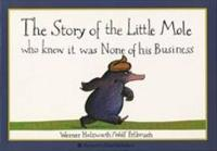 The Story of the Little Mole Who Knew it Was None of His Busine (Paperback)