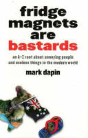 Fridge Magnets Are Bastards (Paperback)