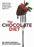 The Chocolate Diet: How to eat chocolate & feel great about it (Paperback)
