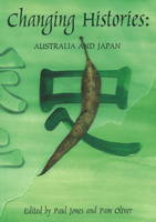 Changing Histories: Australia and Japan (Paperback)