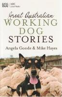 Great Australian Working Dog Stories - Great Australian Stories (Paperback)