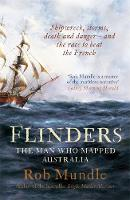 Flinders: The Man Who Mapped Australia (Paperback)