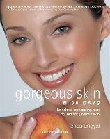 Gorgeous Skin in 30 Days: The natural anti-ageing plan for radiant, youthful skin (Paperback)