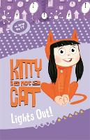 Kitty is not a Cat: Lights Out - Kitty is not a Cat (Paperback)
