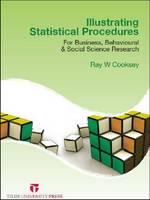 Illustrating Statistical Procedures: For Business, Behavioural & Social Science Research (Paperback)