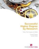 Successful Higher Degree by Research: Tools, Techniques and Skills (Paperback)