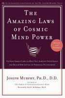 The Amazing Laws of Cosmic Mind Power: Fifteen Simple Laws to Help You Achieve Your Goals and Reach New Levels of Personal Fulfillment (Paperback)