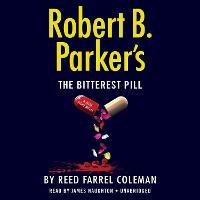 Robert B. Parker's The Bitterest Pill - A Jesse Stone Novel (CD-Audio)