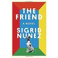 The Friend: A Novel (Hardback)