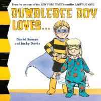 Bumblebee Boy Loves... (Board book)