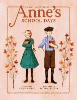 Anne's School Days: Inspired by Anne of Green Gables (Hardback)