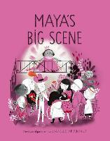 Maya's Big Scene (Hardback)